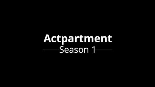 Blog 003 | Actpartment | New Media Web Series