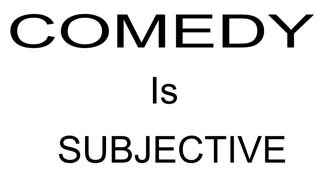 Blog 012 | Comedy Is Subjective